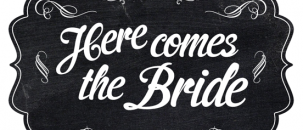 Free 'Here Comes the Bride' Printable