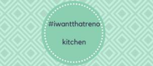 #IWantThatReno Kitchen Update